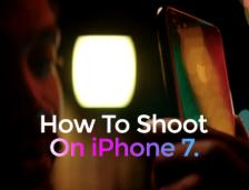 How To Shoot Perfect Pictures On iPhone 7