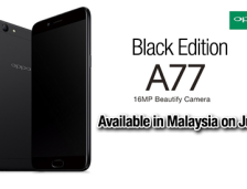 OPPO Malaysia Release A77 Black Edition In Malaysia on July.